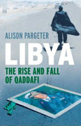Libya. The Rise and Fall of Qaddafi