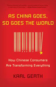 As China Goes, So Goes the World. How Chinese Consumers Are Transforming Everything