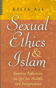 Sexual Ethics and Islam. Feminist Reflections on Qur'an, Hadith, and Jurisprudence