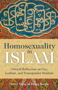 Homosexuality in Islam. Islamic Reflection on Gay, Lesbian, and Transgender Muslims