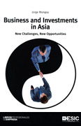 Business and Investments in Asia. New Challenges, New Opportunities