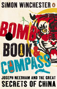 Bomb, Book & Compass. Joseph Needham and the Great Secrets of China
